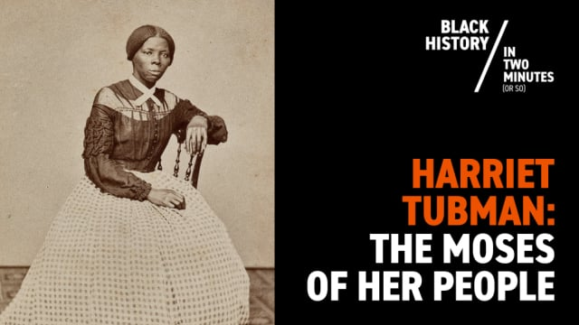 Harriet Tubman | Black History in Two Minutes
