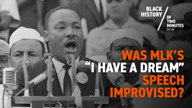 Martin Luther King Jr. – Was his 'I Have a Dream' speech Improvised?